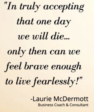 accept that we will one day die...laurie mcdermott