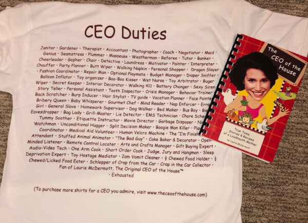 CEO of the house T-shirt Back by Laurie McDermott